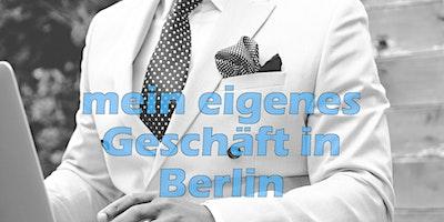 mein+eigenes+Gesch%C3%A4ft+in+Berlin+innert+88+Ta