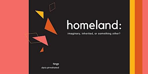Homeland: imaginary, inherited, or something other?