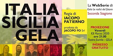 Proiezione webserie Italia Sicilia Gela Seconda stagione biglietti