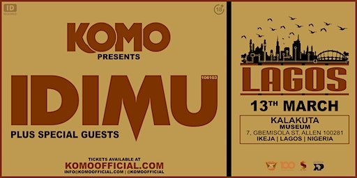 Komo Presents IDIMU - Lagos