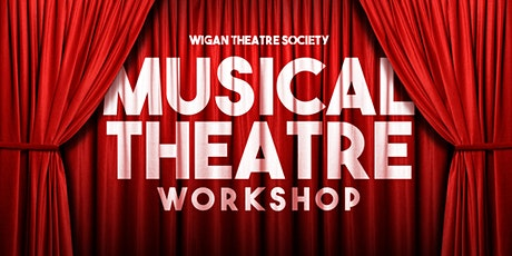 Musical Theatre Workshop - Wigan Theatre Society tickets