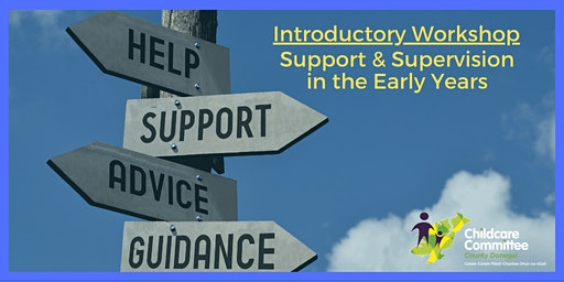 Workshop: Support & Supervision in the Early Years
