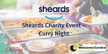 Sheards 2020 Charity Curry Evening - in support of The Welcome Centre tickets