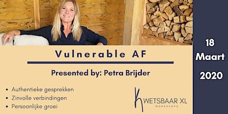 Vulnerable AF | Kwetsbaar XL tickets