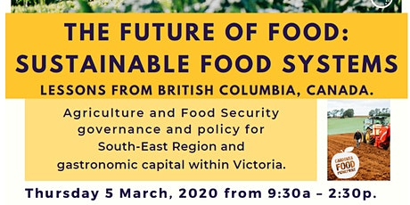 Future of Food: Sustainable Food Systems and Victoria's Gastronomic Capital tickets
