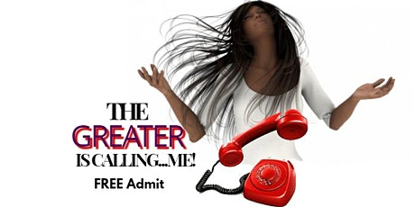 The Greater is Calling...ME! tickets