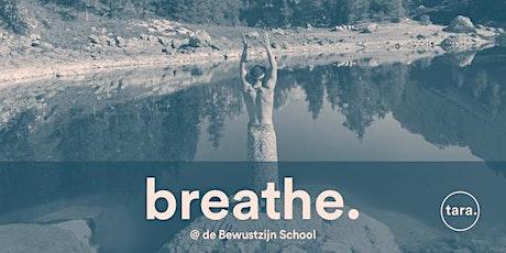 Breathe. // the Power of the Breath @ de Bewustzijn School - Nanneke Landman tickets