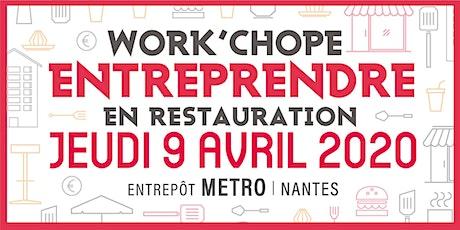 """5ème """"Work'Chope"""" ENTREPRENDRE en Restauration billets"""