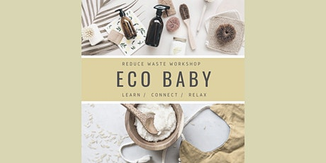 Eco - Baby: Eco friendly strategies; product making and reducing waste. tickets