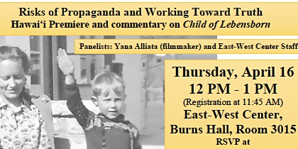 """Risks of Propaganda and Working Toward Truth: Hawaii Premiere and commentary on """"Child of Lebensborn"""""""