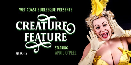 Wet Coast Burlesque Presents: Creature Feature! tickets