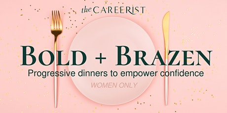 BOLD+BRAZEN | How to Amplify Your Career Confidence |DINNER + MINI WORKSHOP tickets