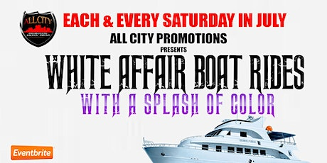 SATURDAY JULY 11TH, WHITE AFFAIR Boat Ride with a Splash of Color tickets