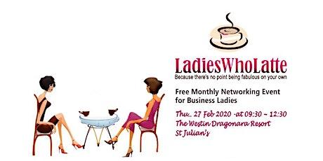 Malta Ladies Who Latte - 27 Feb 2020 Meet-up tickets