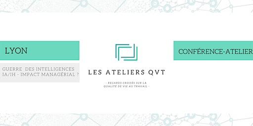 Conf-Atelier  LYON -  Guerre  des intelligences IA/IH - impact managérial ?