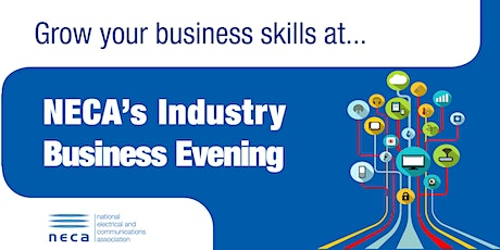 Grow your business skills at NECA's Industry Business Evening - Merrylands tickets