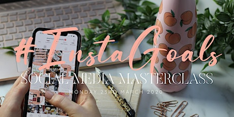 #InstaGoals Social Media Masterclass by Peachy Creative Media tickets