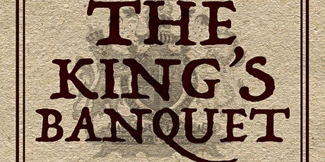 The Kings Banquet Live Immersive Experience Mystery Treason & Plot  tickets