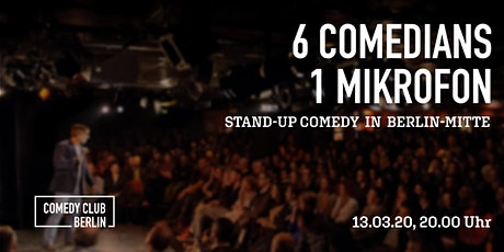 13.03.20 - Berlin- 6 Comedians und 1 Mikrofon - StandUp Comedy Freitag Tickets