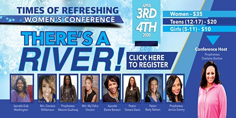 "Times of Refreshing Women's Conference - ""There's A River!"" tickets"