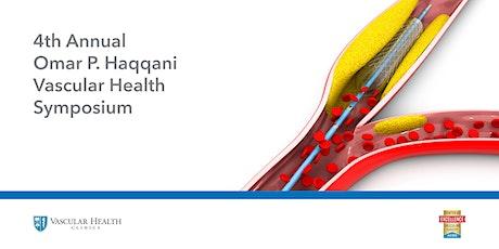 4th Annual Omar P. Haqqani Vascular Health Symposium tickets