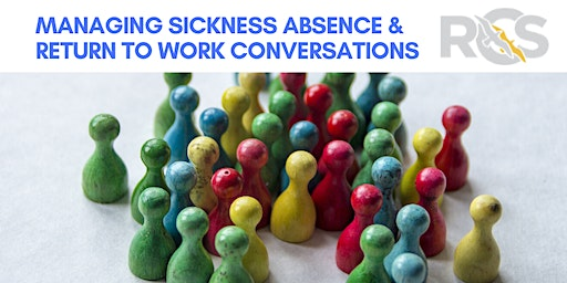 Managing Sickness Absence & Return to Work Conversations