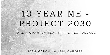 10 Year Me - Project 2030 tickets