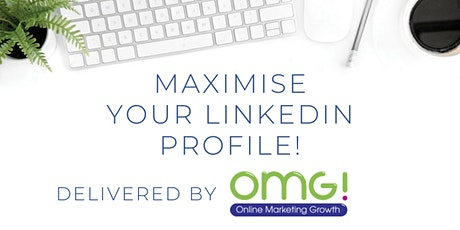 Maximise your LinkedIn Profile! - in partnership with ECMS tickets