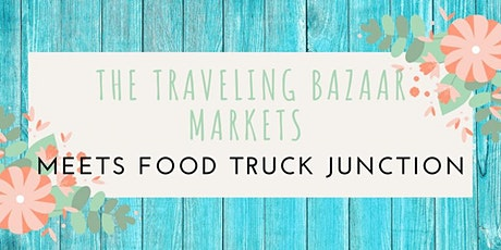 The Traveling Bazaar meets Food Truck Junction tickets