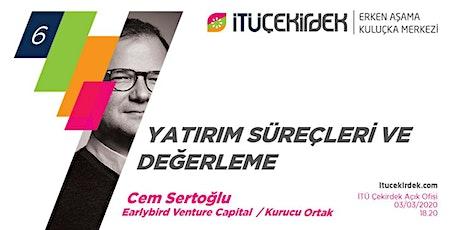 #6 Yatırım Süreçleri ve Değerleme- Cem Sertoğlu tickets
