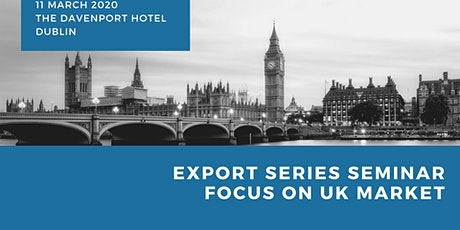 Export Series Seminar - Focus on UK Market tickets