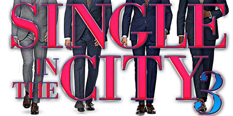 Single in the City 3 tickets