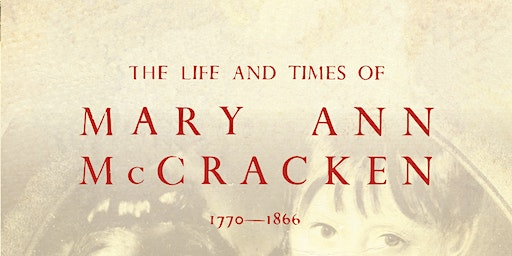 The Life & Times of Mary Ann McCracken