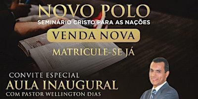 Aula inaugural - Teologia Ministerial - Cristo Para As Nações em Venda Nova