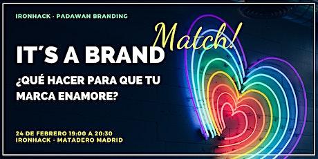 It´s a brand match! ¿Qué hacer para que tu marca enamore? entradas