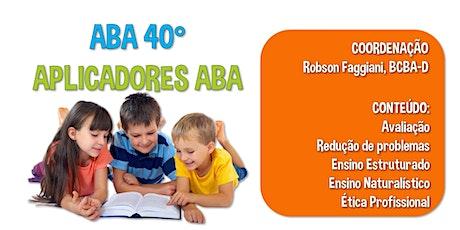 ABA 40ºGRAUS: CURSO INTENSIVO TEÓRICO-PRÁTICO DE 40 HORAS DE APLICAÇÃO ABA ingressos