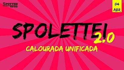 Spolettei 2.0 - Calourada Unificada ingressos