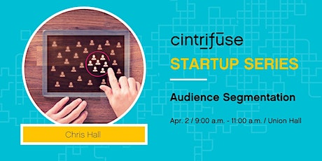 Cintrifuse Startup Series: Audience Segmentation tickets