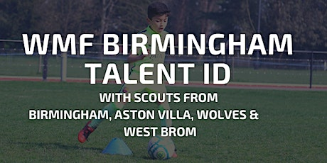 We Make Footballers Birmingham Talent ID Event tickets