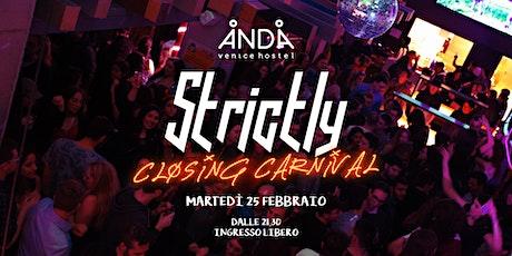STRICTLY Closing Carnival Martedì 25 Febbraio ANDA VENICE biglietti