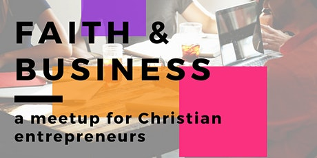 Talk and network for Christian entrepreneurs tickets