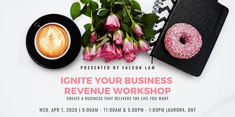 Ignite Your Business Revenue Workshop - April 1, 2020 tickets