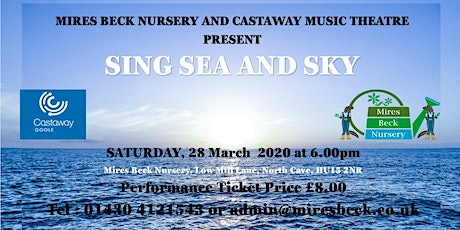 SING SEA AND SKY CONCERT WITH CASTAWAY, GOOLE AND MIRES BECK NURSERY tickets
