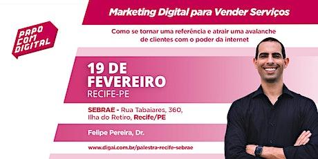 Papo com Digital - Palestra Marketing Digital para Vender Serviços - SEBRAE ingressos