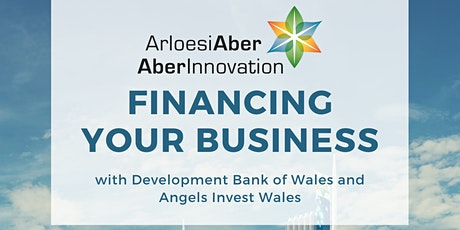 Financing Your Business with Dev Bank of Wales and Angels Invest Wales tickets