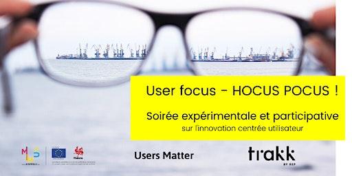 Lancement du Trakk Innovation Trail - User focus - HOCUS POCUS !