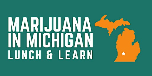 Marijuana in Michigan: A 2020 Update on Michigan Marijuana Law & How to Prepare for a Changing Industry & Emerging Trends