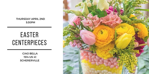 Easter Centerpieces at Ciao Bella