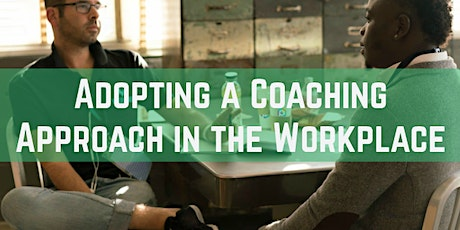 Adopting a Coaching Approach in the Workplace tickets