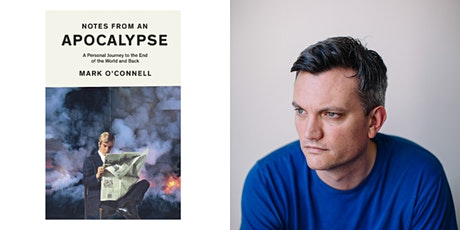 Notes from an Apocalypse: Mark O'Connell in conversation tickets